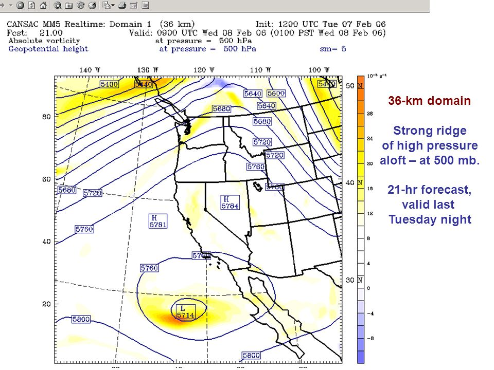 36-km domain Strong ridge of high pressure aloft – at 500 mb. 21-hr forecast, valid last Tuesday night