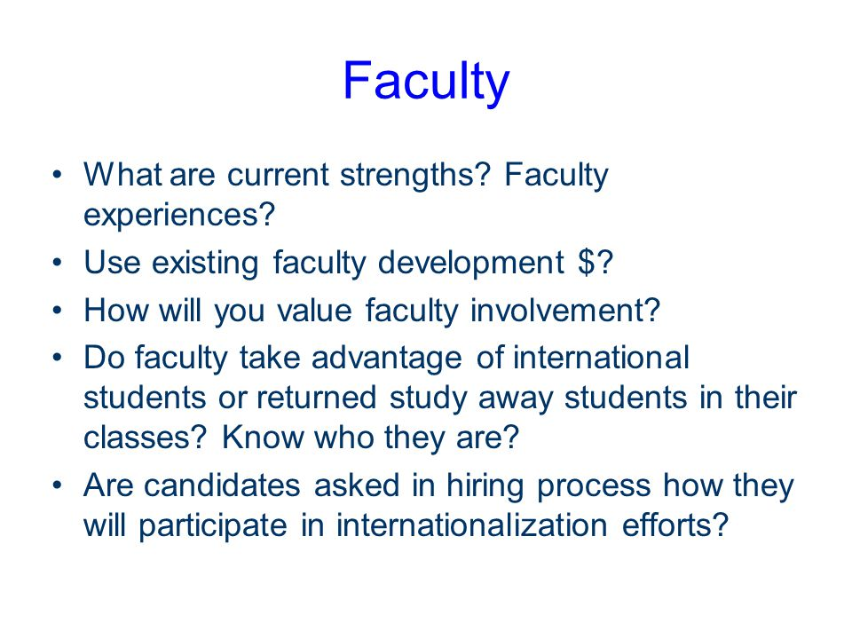 Faculty What are current strengths. Faculty experiences.