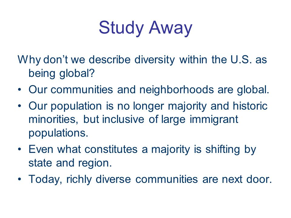 Study Away Why don't we describe diversity within the U.S.