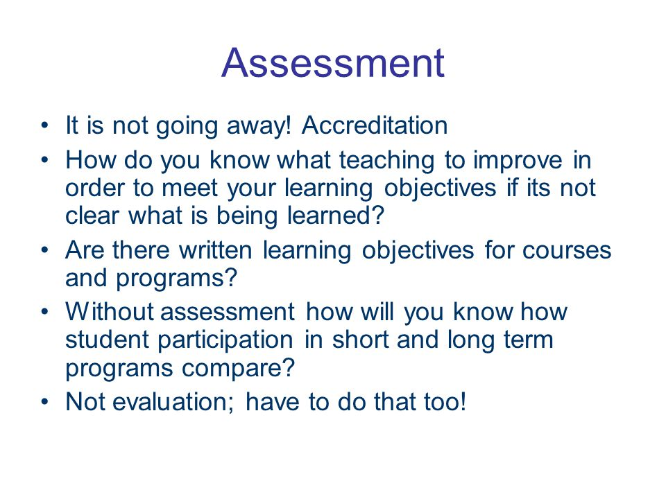 Assessment It is not going away.