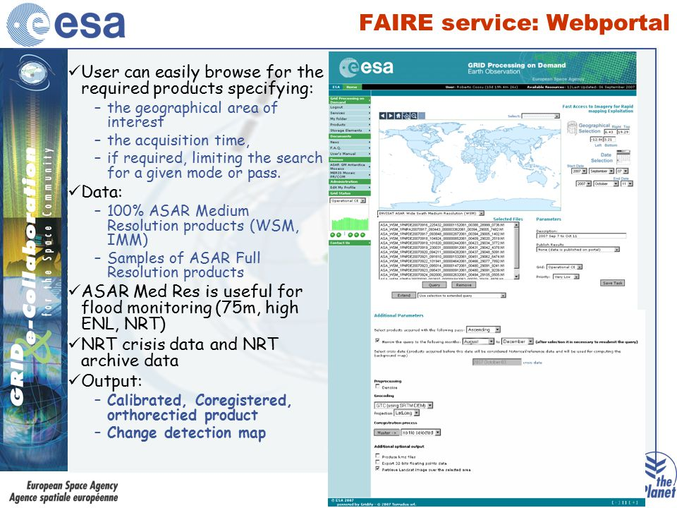 FAIRE service: achievements and future developments Main 2007 Achievements –Geometric validation of FAIRE products completed –System now in the hands of application experts: DLR ZKI, EC/JRC, SERTIT, UNOSAT –The benefit of the system has been assessed against User criteria: availability, timeliness, reliability, fitness for purpose and affordability –Operational where FAIRE has been used: +/- 10 activations 2008: Develop Faire V2 –Make use of updated SAR Toolboxes (e.g.