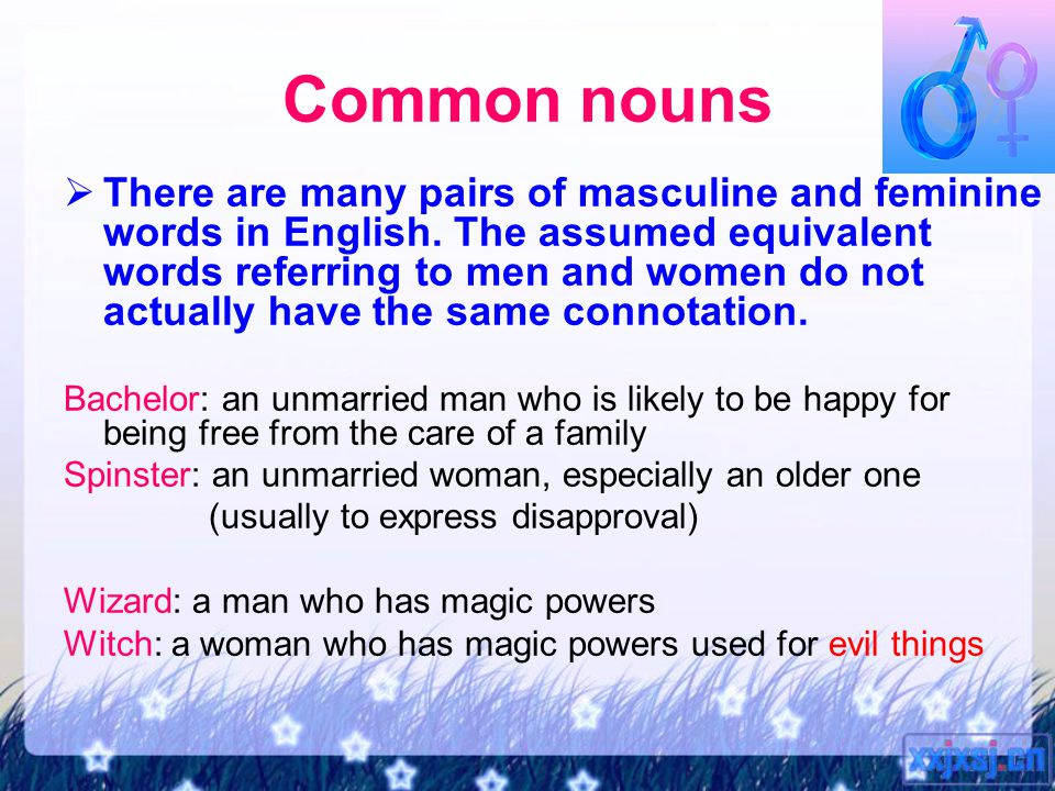 Common nouns  There are many pairs of masculine and feminine words in English.