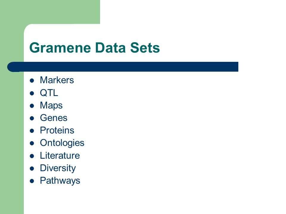 Gramene Data Sets Markers QTL Maps Genes Proteins Ontologies Literature Diversity Pathways