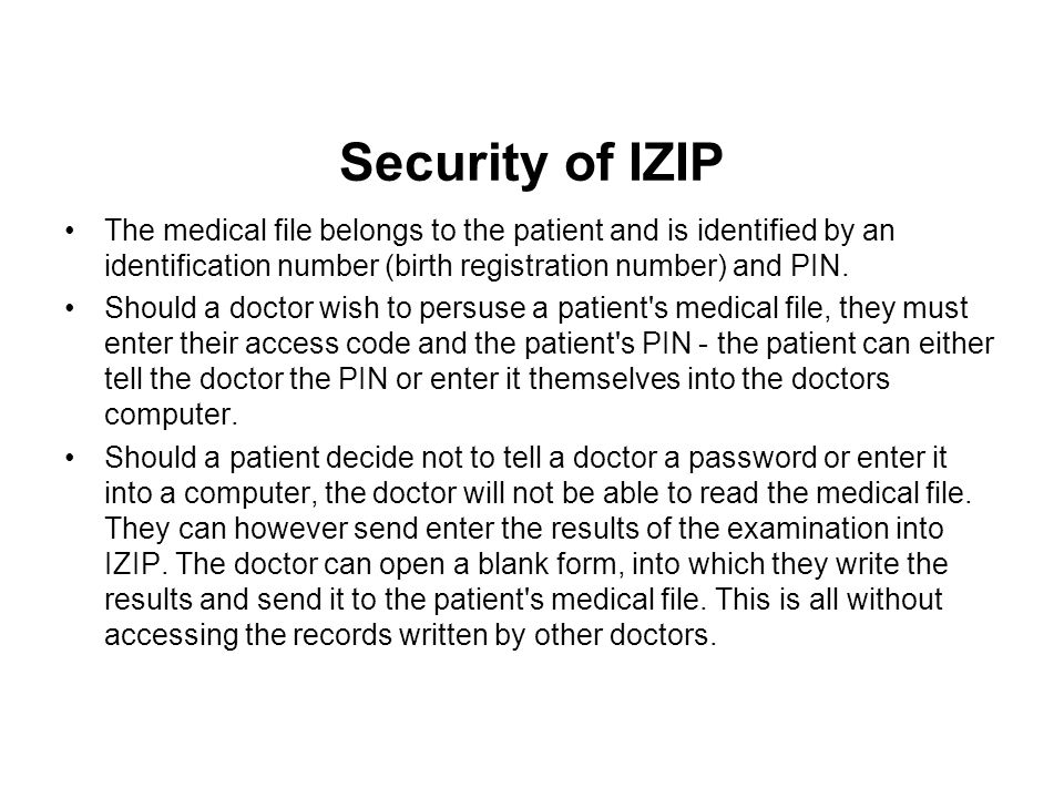 The medical file belongs to the patient and is identified by an identification number (birth registration number) and PIN.