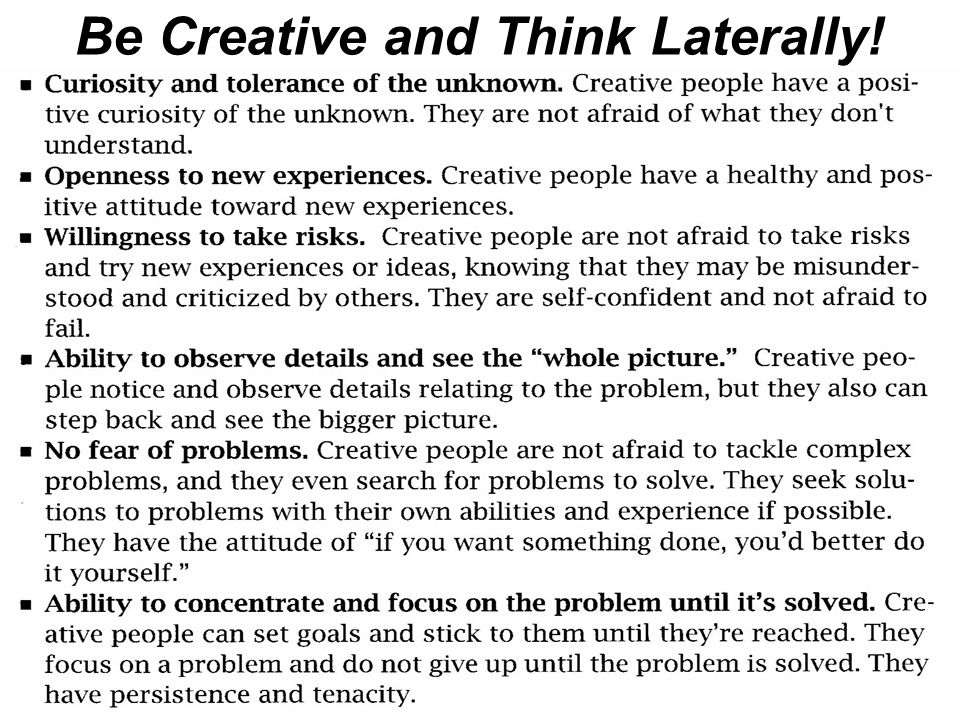 Be Creative and Think Laterally!