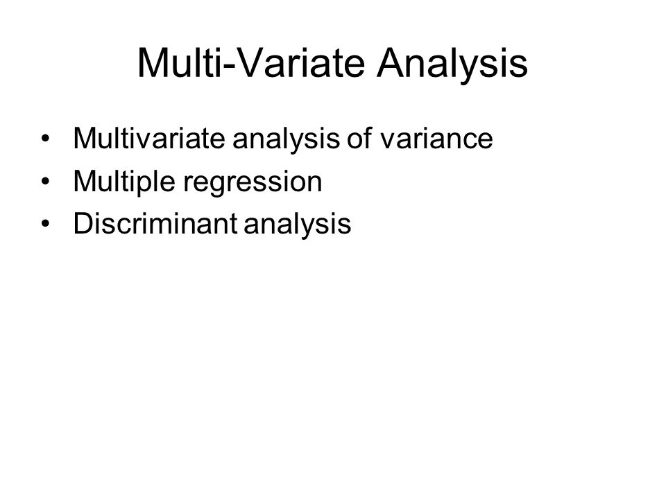 Bivariate Analysis Paired samples t-test t-test for independent samples One-way analysis of variance Chi-square Correlations