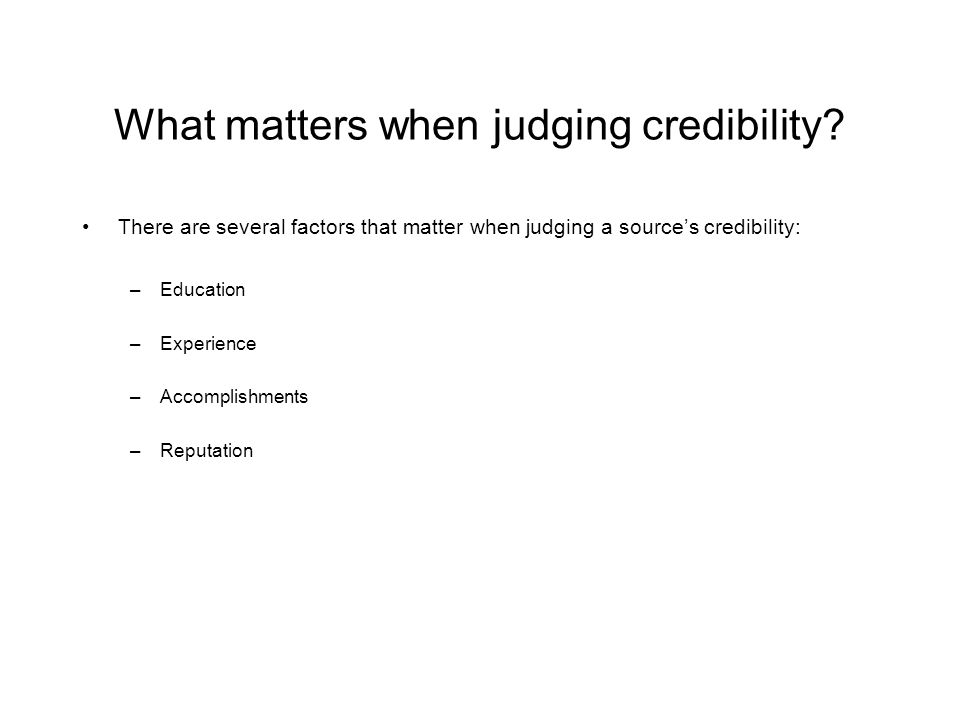 What matters when judging credibility.