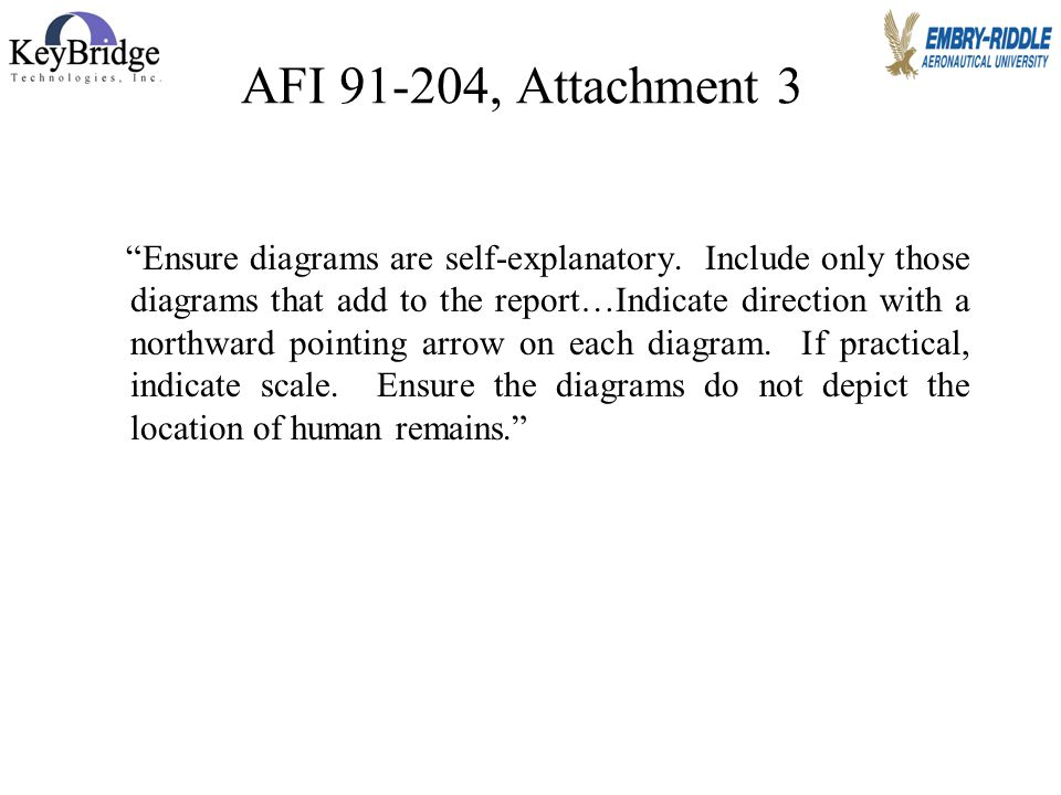 "Jim Page, 2007 AFI 91-204, Attachment 3 ""Ensure diagrams are self-explanatory. Include only those diagrams that add to the report…Indicate direction w"