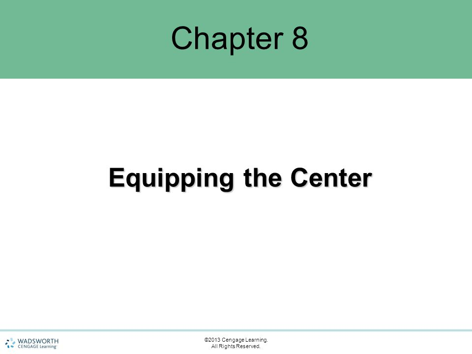Chapter Objectives Identify the necessary equipment that will meet child, adult, and service area needs.