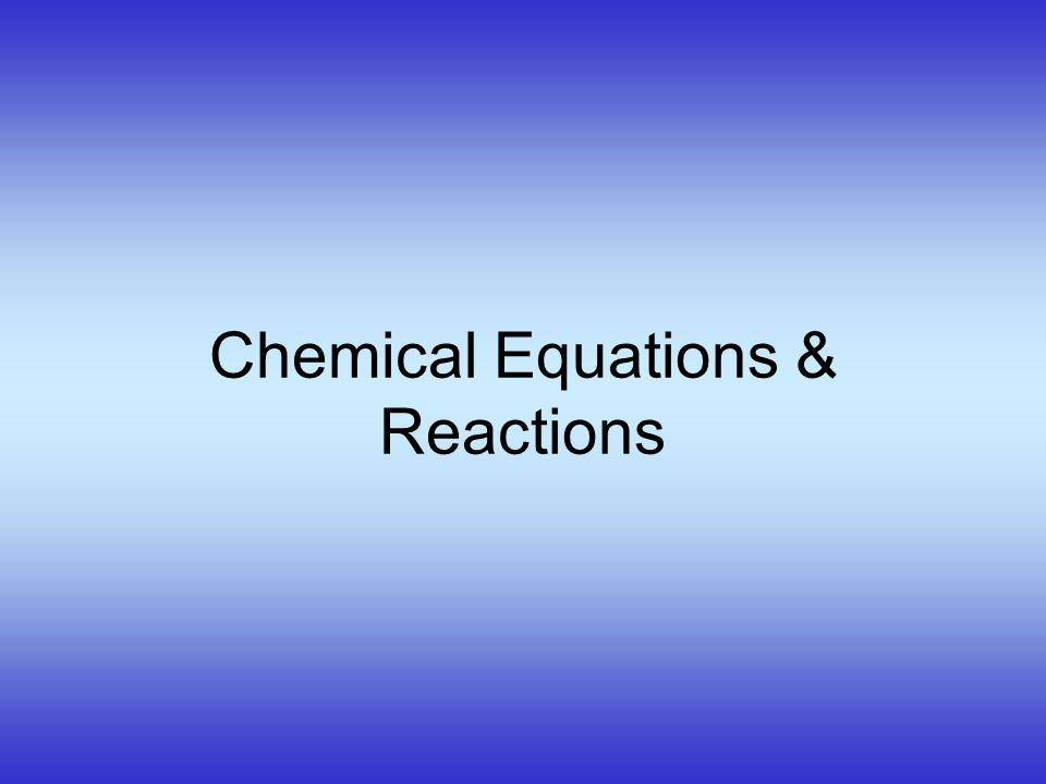 Balancing Chemical Equations Write a word equation for the reaction.