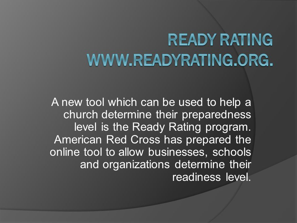 A new tool which can be used to help a church determine their preparedness level is the Ready Rating program.