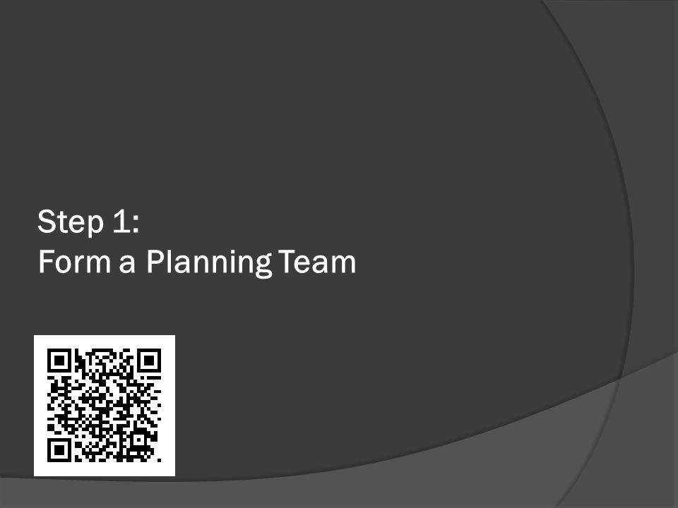 Step 1: Form a Planning Team