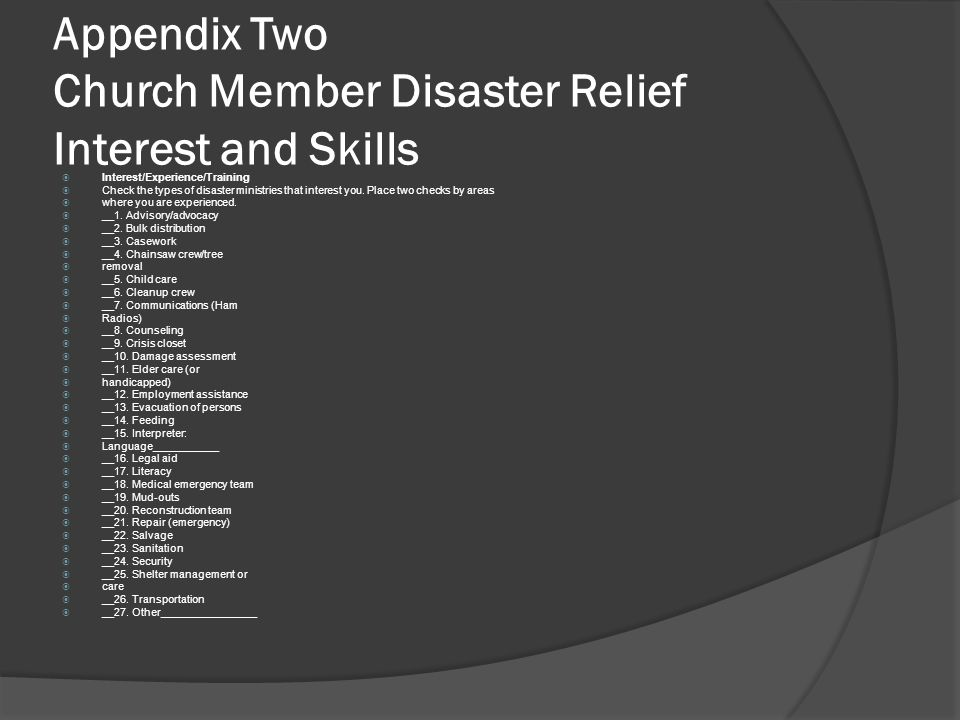 Appendix Two Church Member Disaster Relief Interest and Skills  Interest/Experience/Training  Check the types of disaster ministries that interest you.