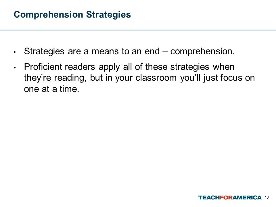 Comprehension Strategies Strategies are a means to an end – comprehension.