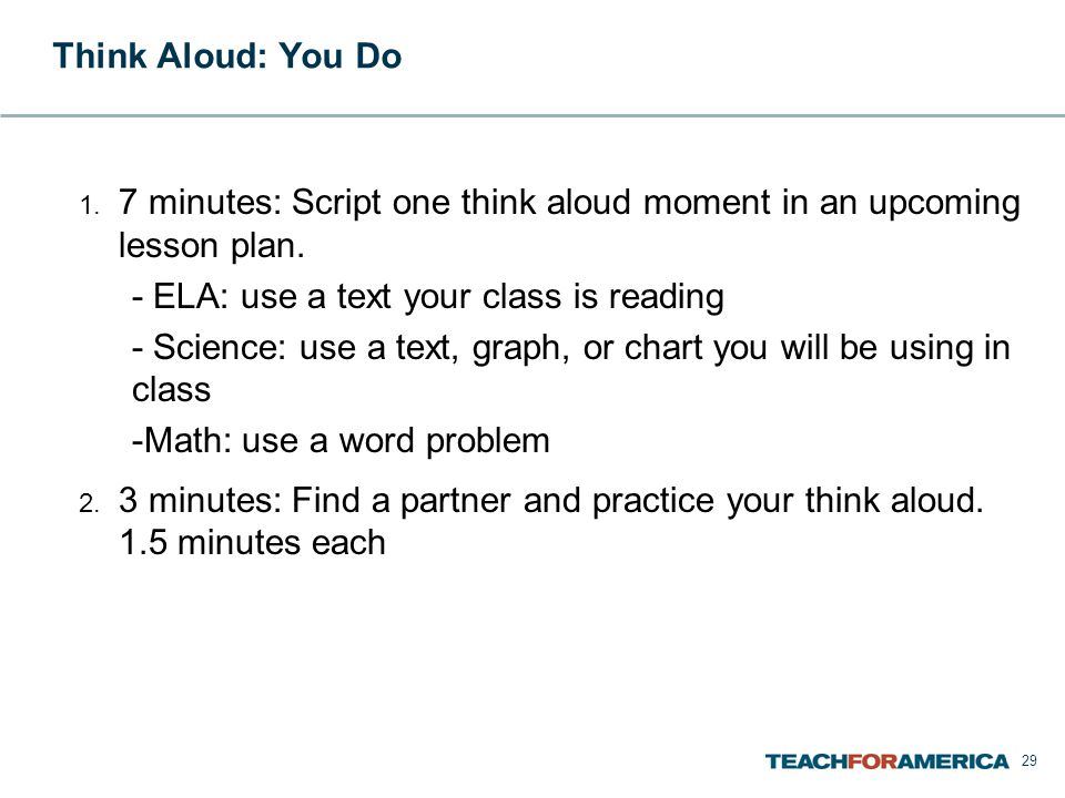 Think Aloud: You Do 1. 7 minutes: Script one think aloud moment in an upcoming lesson plan.