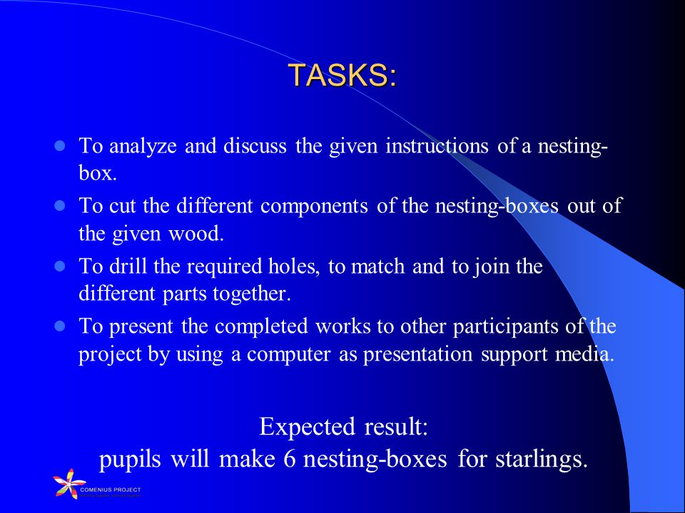 Expected result: pupils will make 6 nesting-boxes for starlings.