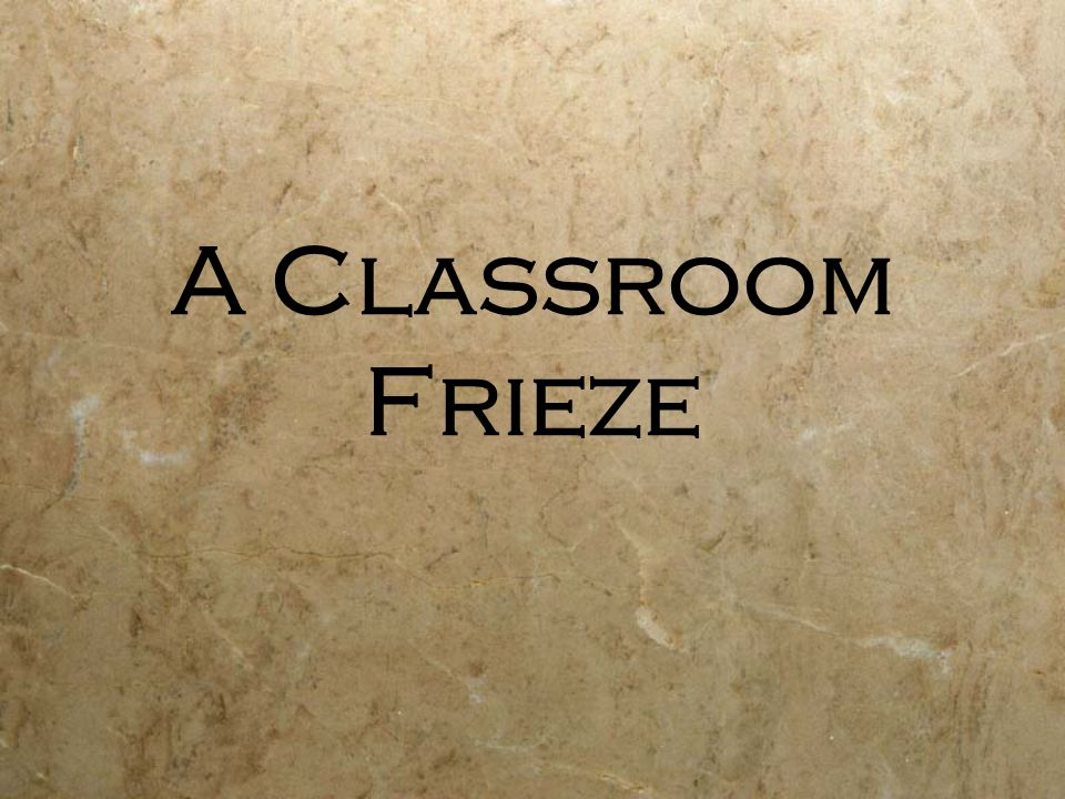A Classroom Frieze