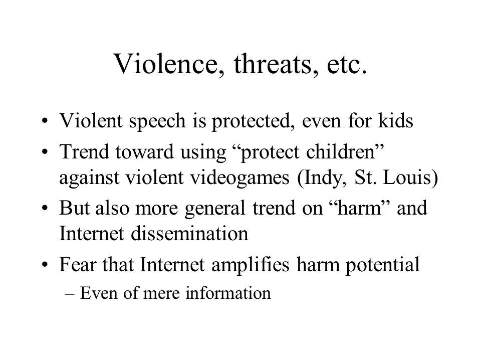 Violence, threats, etc.
