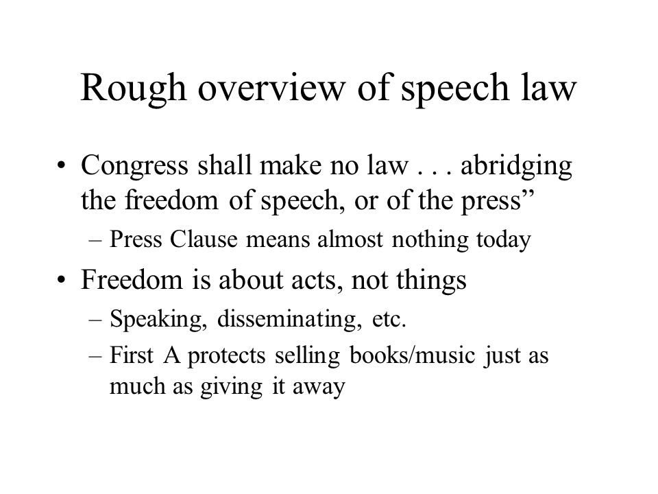 Types of speech unprotected : obscenity, child porn (FW?) low-value : indecency, HTM, advertising Speech plus: picketing Symbolic speech: black armbands Expressive conduct: flag-burning ???.