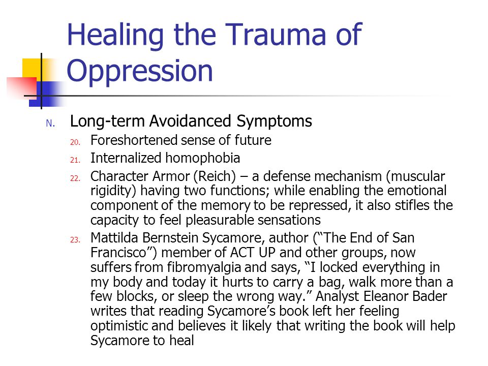 Healing the Trauma of Oppression N. Long-term Avoidanced Symptoms 20.