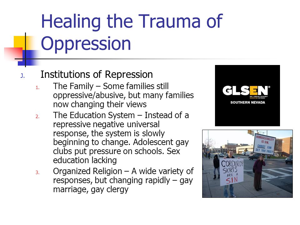 Healing the Trauma of Oppression J. Institutions of Repression 1.
