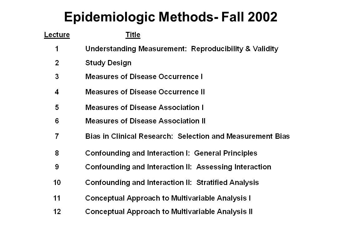 Epidemiologic Methods- Fall 2002
