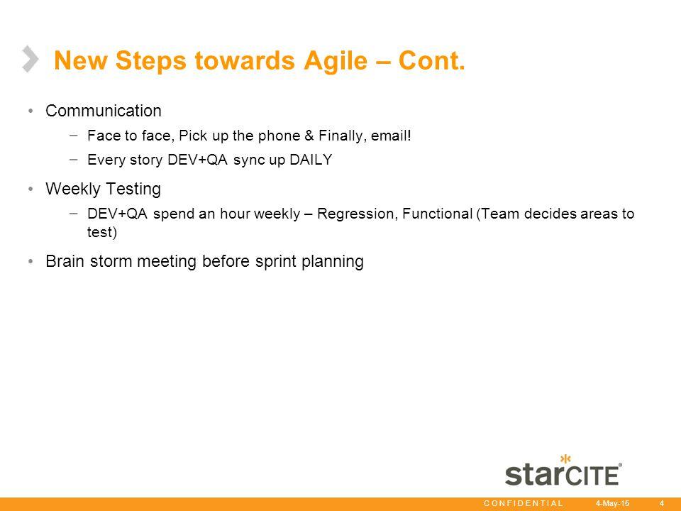 C O N F I D E N T I A L 4-May-15 4 New Steps towards Agile – Cont.