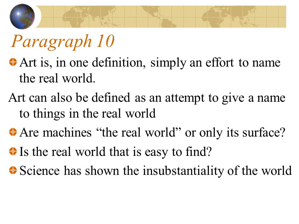 Paragraph 10 Art is, in one definition, simply an effort to name the real world.