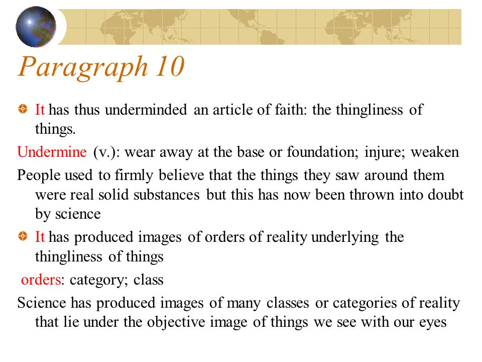 Paragraph 10 It has thus underminded an article of faith: the thingliness of things.