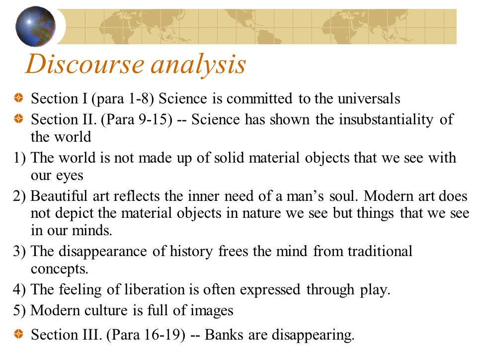 Discourse analysis Section I (para 1-8) Science is committed to the universals Section II.