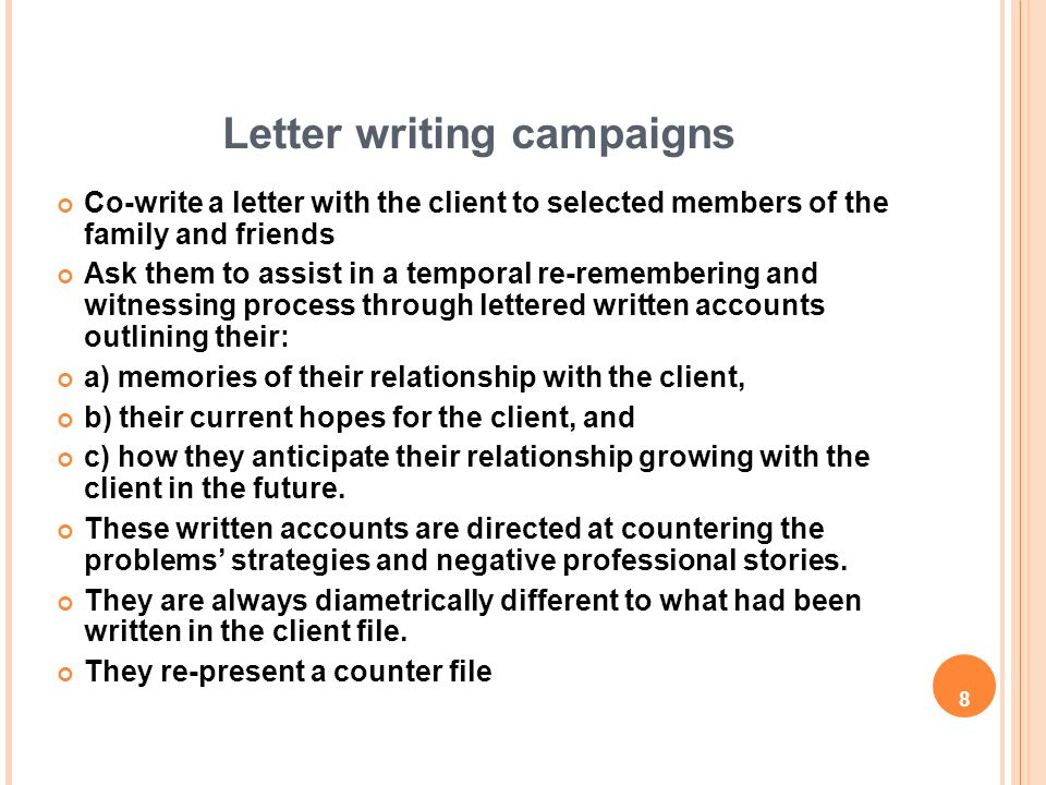 9 Letter from the Problem Letter written from the vantage point of the problem Exposes the problem's tactics, goals, and allies Leaks the problem's worry that it is losing its grip over the client Tells the client what the problem's counter-tactics will to try to get the client back in its command