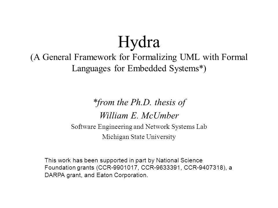 Hydra (A General Framework for Formalizing UML with Formal Languages for Embedded Systems*) *from the Ph.D.