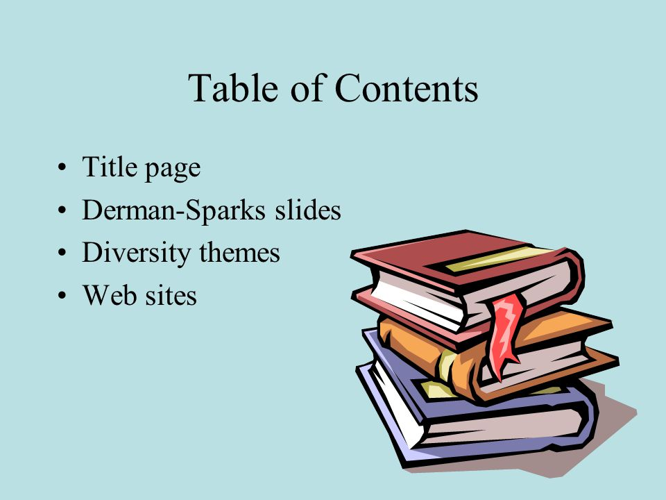 Table of Contents Title page Derman-Sparks slides Diversity themes Web sites