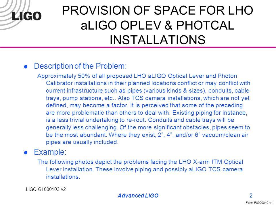 LIGO-G1000103-v2 Form F0900040-v1 Advanced LIGO3 PROVISION OF SPACE FOR LHO aLIGO OPLEV & PHOTCAL INSTALLATIONS POSSIBLE PIPE RE-ROUTING SCHEME POSSIBLE PIPE RE-ROUTING SCHEME