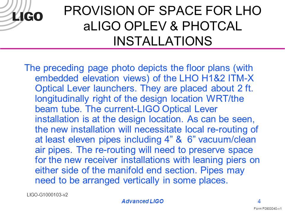 LIGO-G1000103-v2 Form F0900040-v1 Advanced LIGO5 PROVISION OF SPACE FOR LHO aLIGO OPLEV & PHOTCAL INSTALLATIONS