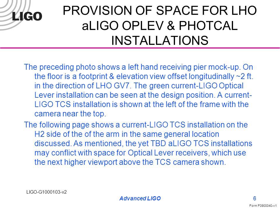 LIGO-G1000103-v2 Form F0900040-v1 Advanced LIGO7 PROVISION OF SPACE FOR LHO aLIGO OPLEV & PHOTCAL INSTALLATIONS CURRENT-LIGO TCS SYSTEMS (EACH SIDE OF ARM)