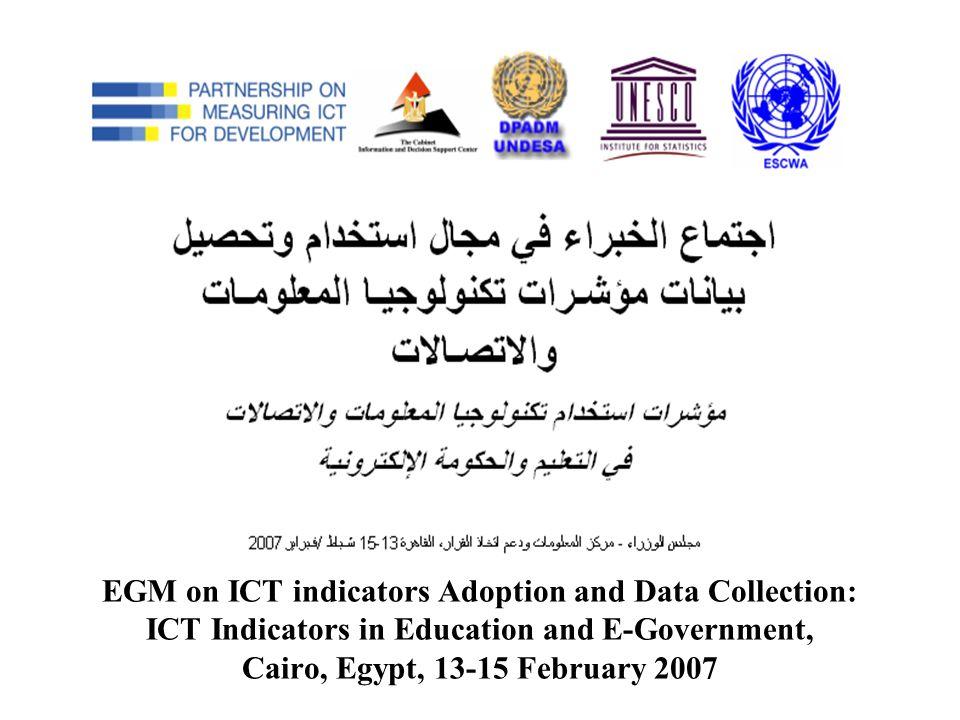 EGM on ICT indicators Adoption and Data Collection: ICT Indicators in Education and E-Government, Cairo, Egypt, 13-15 February 2007