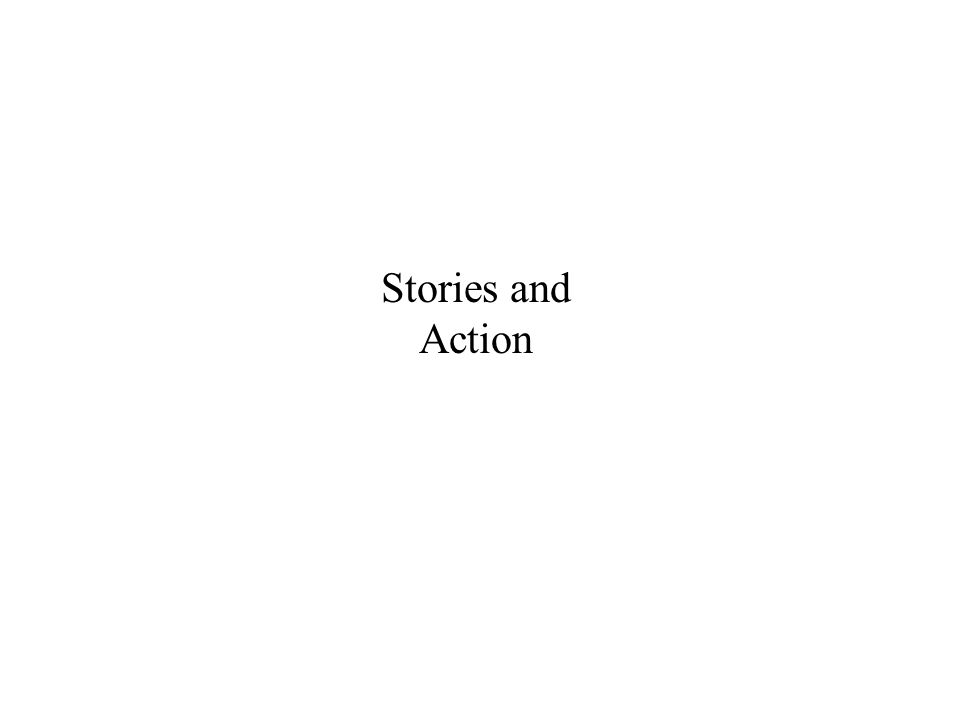Stories and Action