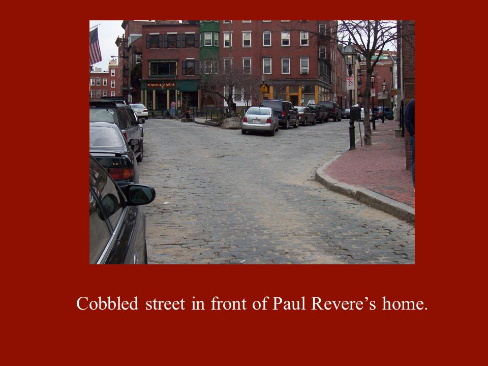 Cobbled street in front of Paul Revere's home.