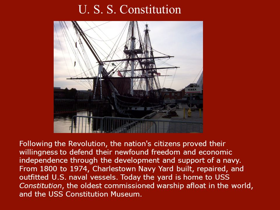 U. S. S. Constitution Following the Revolution, the nation's citizens proved their willingness to defend their newfound freedom and economic independe