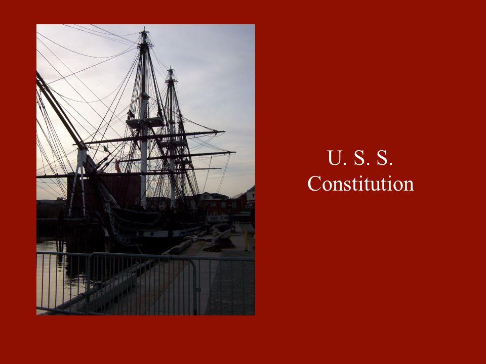 U. S. S. Constitution