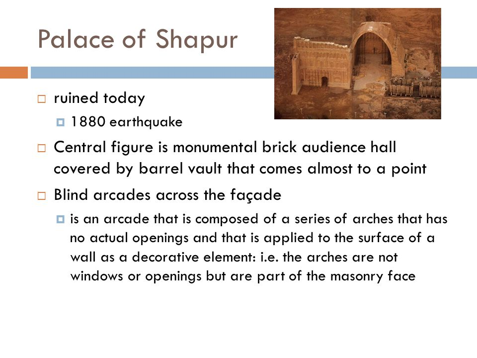 Palace of Shapur  ruined today  1880 earthquake  Central figure is monumental brick audience hall covered by barrel vault that comes almost to a po
