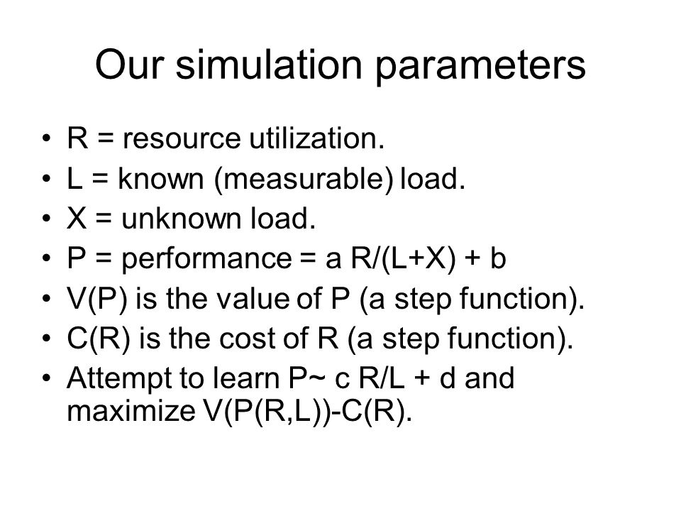 Our simulation parameters R = resource utilization.