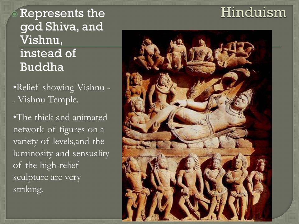  Represents the god Shiva, and Vishnu, instead of Buddha Relief showing Vishnu -.
