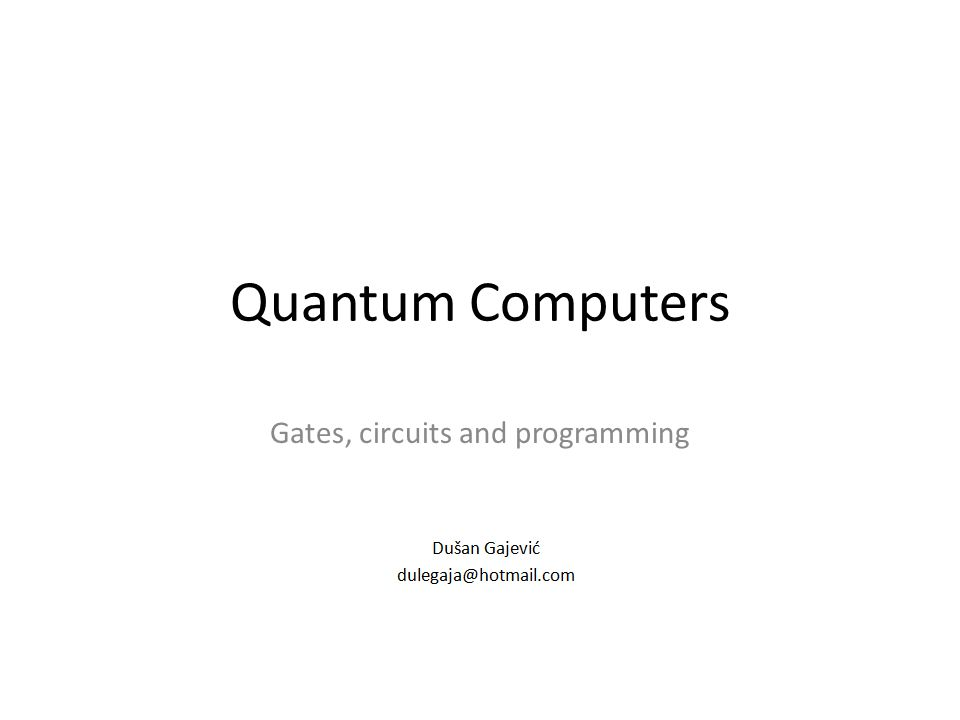 Quantum Computers Gates, circuits and programming