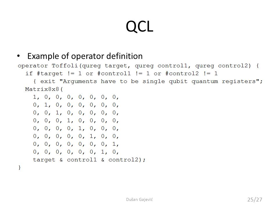 QCL Example of operator definition 25/27 Dušan Gajević