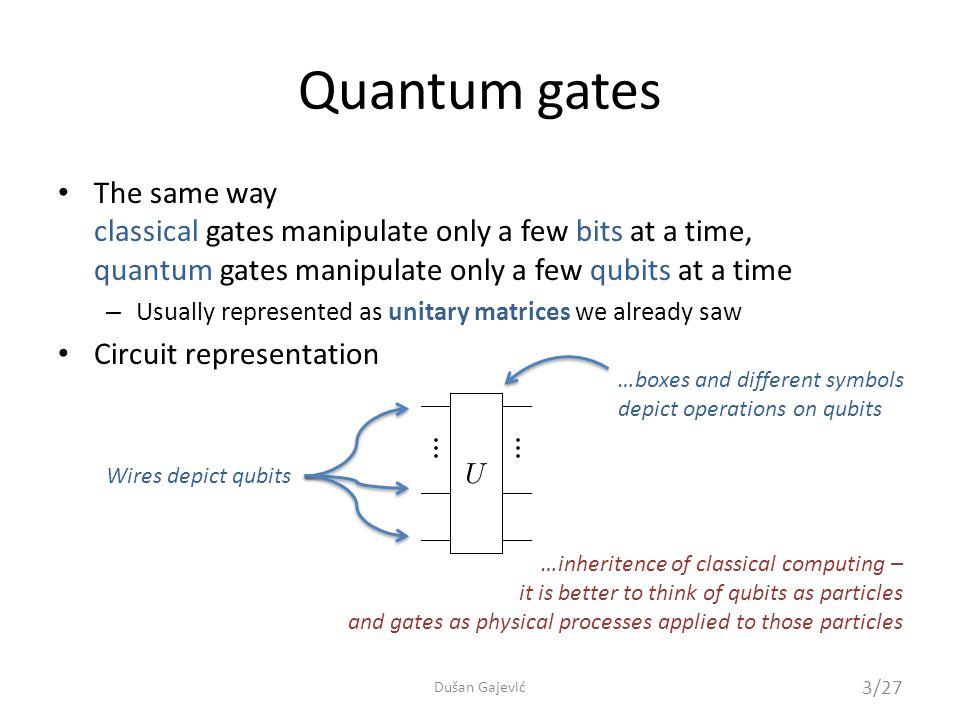 Quantum circuits 14/27 Dušan Gajević