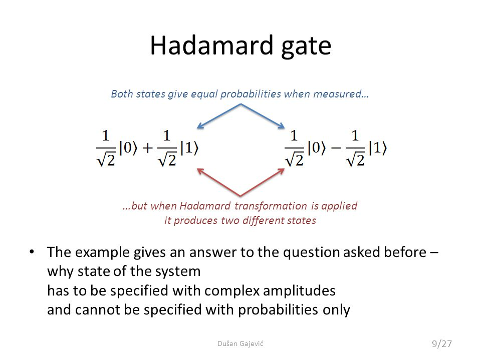 QCL (Quantum Computation Language) http://tph.tuwien.ac.at/~oemer/qcl.html Quantum programming C-like syntax allows combining of quantum and classical code 20/27 Dušan Gajević