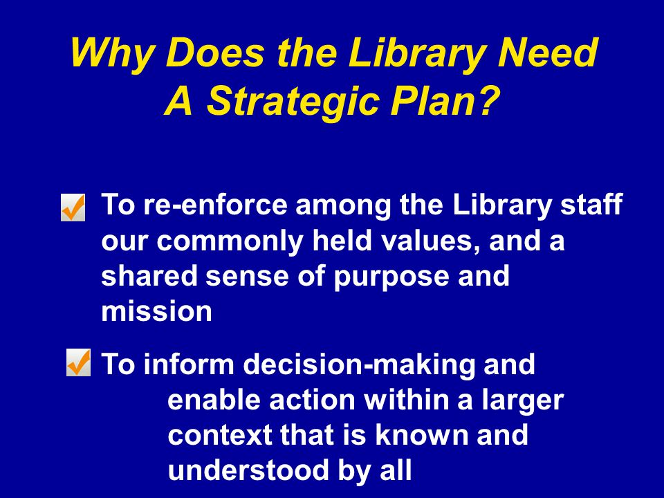 Why Does the Library Need A Strategic Plan.