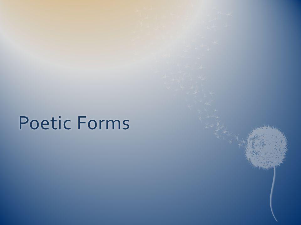 Poetic FormsPoetic Forms